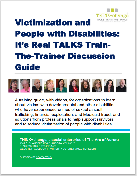 Photo of cover page Victimization and People and Disabilities: It's Real TALKS Train-the-Trainer Discussion Guide